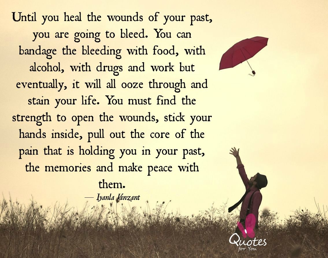 Image Result For Until You Heal The Wounds Of Your Past