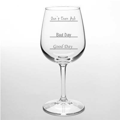 Good Day Bad Day Don 39 T Even Ask Stemless Wine Glass