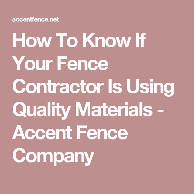 How To Know If Your Fence Contractor Is Using Quality