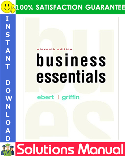 Business Essentials 11th Edition Solutions Manual By Ebert Griffin Business Essentials Marketing Process Labor Management
