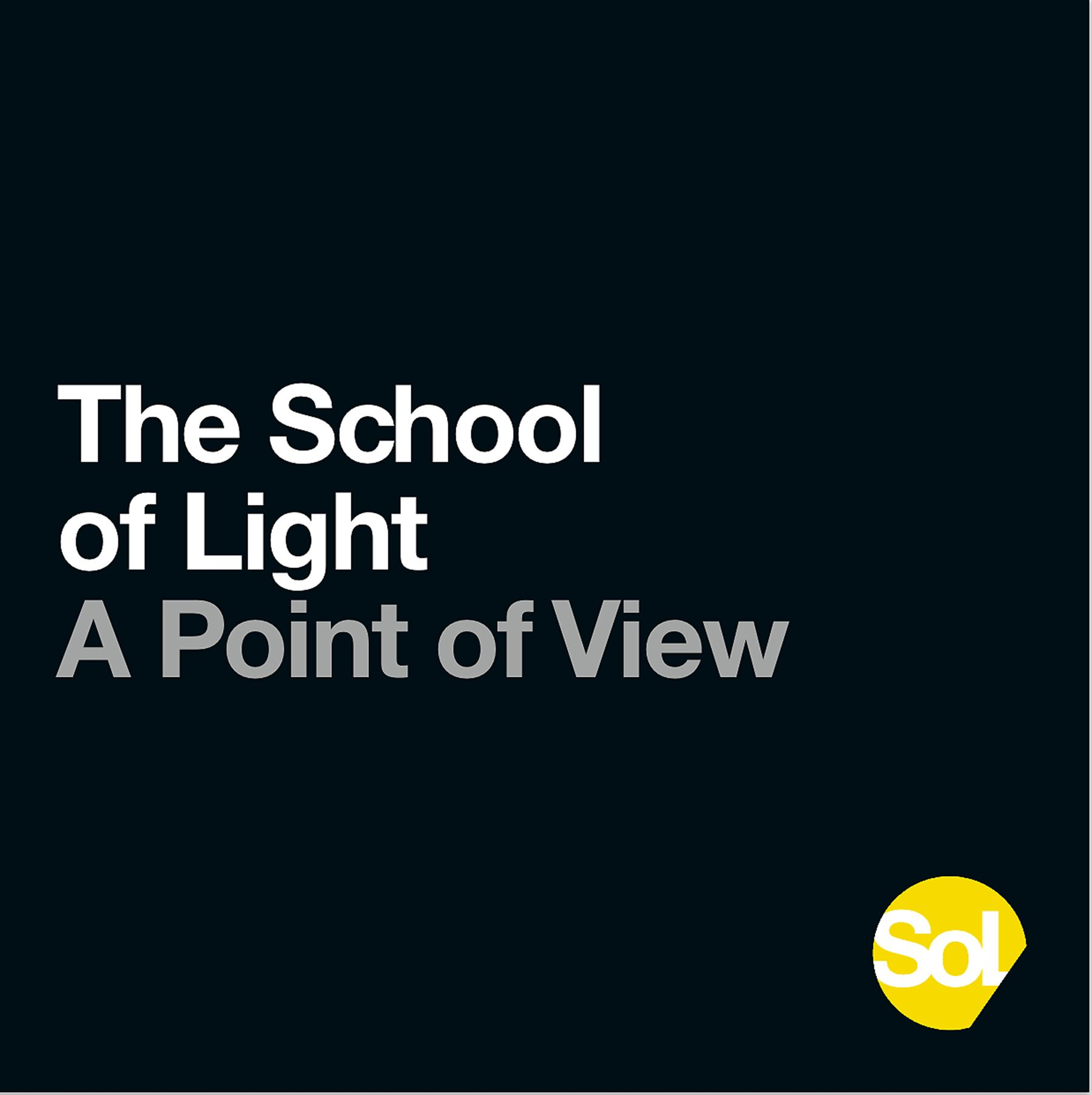 The School of Light: A Point of View