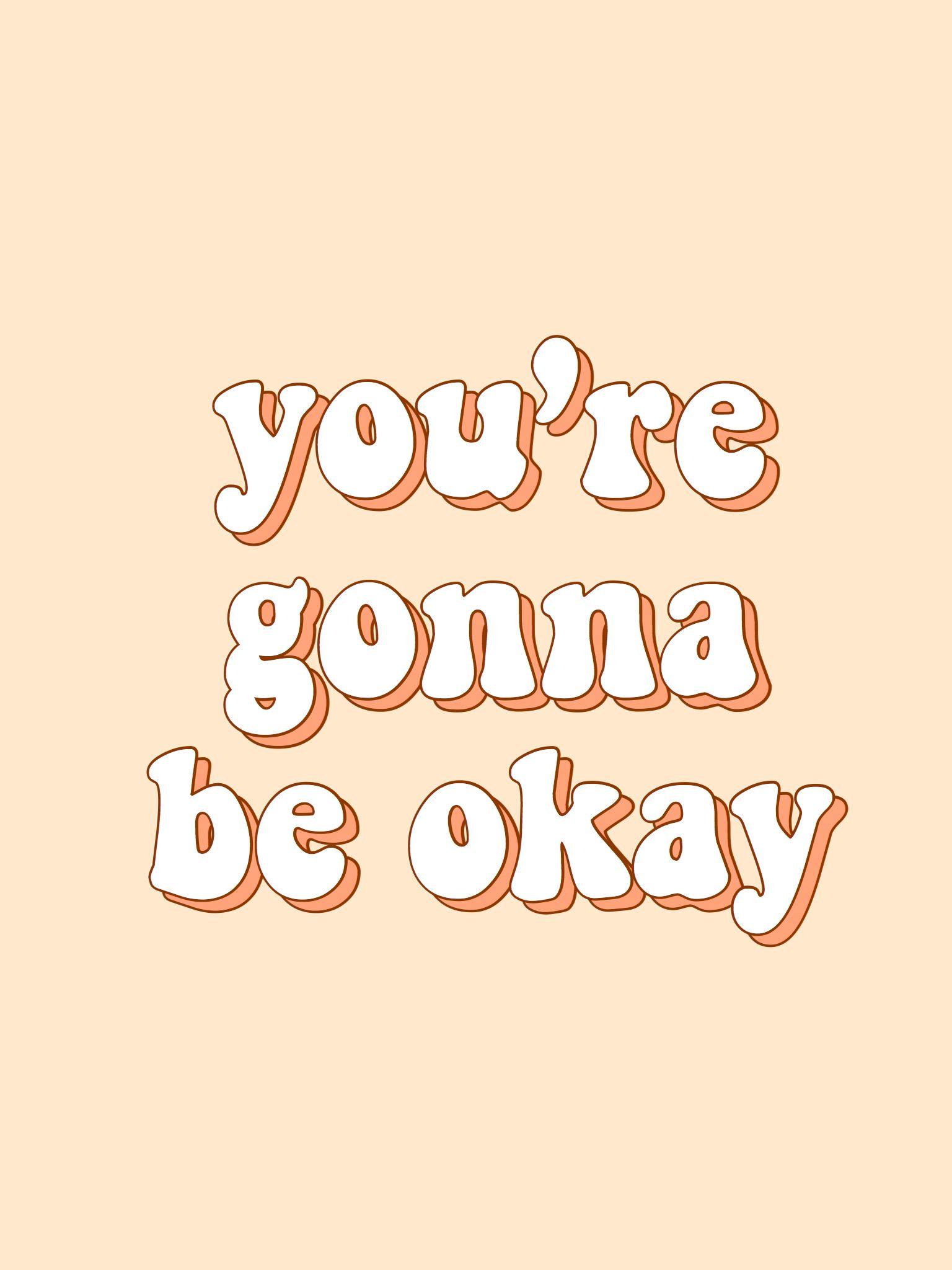 you're gonna be okay quote words retro inspire motivate