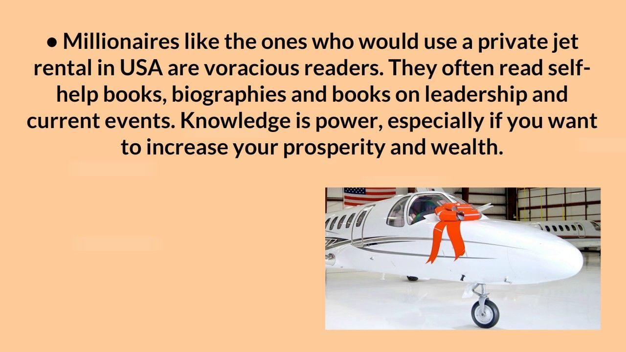 You don't have to be a millionaire, but you can have the brain of a millionaire while you're flying on a private jet rental in USA. Log on https://www.flyjetoptions.com/