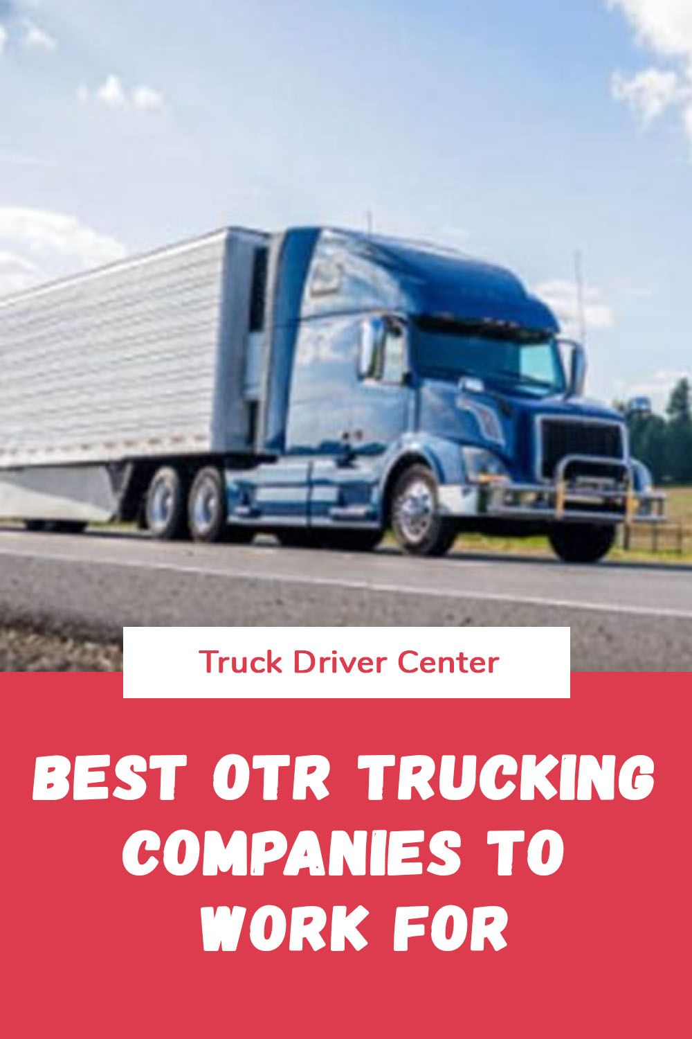 Best OTR Trucking Companies to Work For in 2020 Trucking