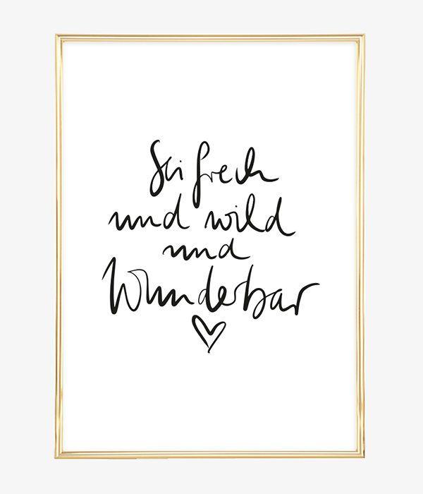 Sei Frech Und Wild Und Wunderbar Sprüche Sprüche Zitate