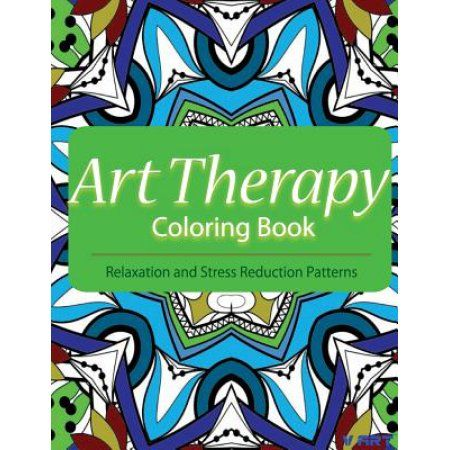 Art Therapy Coloring Book: Art Therapy Coloring Books for Adults: Stress Relieving Patterns