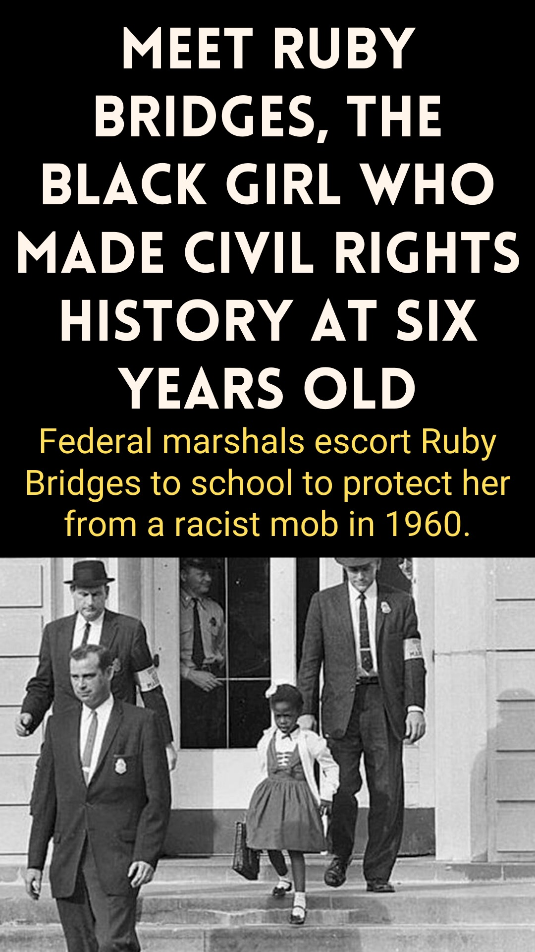 Meet Ruby Bridges, The Black Girl Who Made Civil R