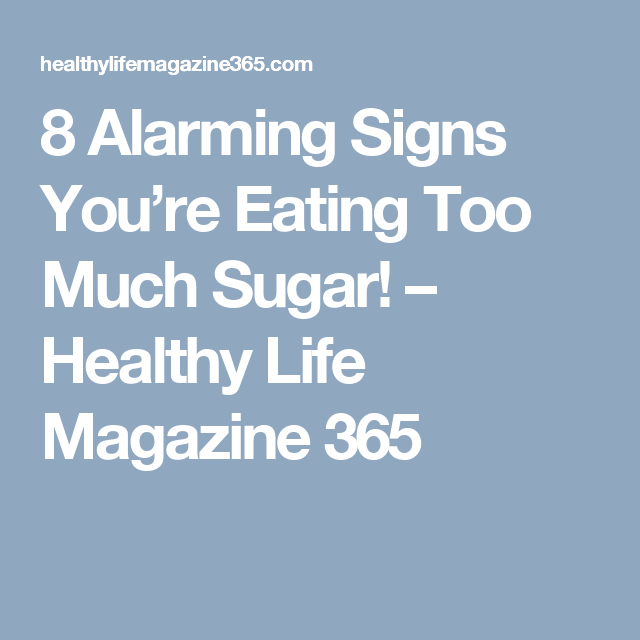 8 alarming signs you re eating too much sugar healthy life
