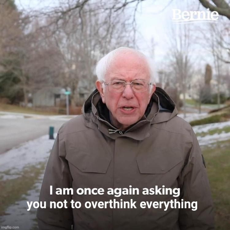Bernie I Am Once Again Asking For Your Support Support Meme Storm And Silence Memes