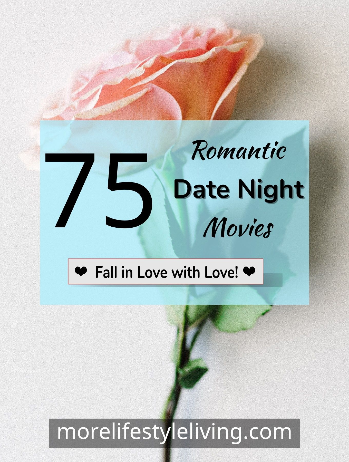 These 75 romantic movies are good movies to watch for date night.  This movie guide has a list of the best romantic movies to watch for a date night with your hun! Rom-Coms Romantic Drama parodies animation Disney princess stories musicals and more. These love movies are fun and some are guaranteed to make you cry! How many romance movies to watch have you seen on this list? These movies will touch your heart and make you fall in love with LOVE.  #love #morelifestyleliving