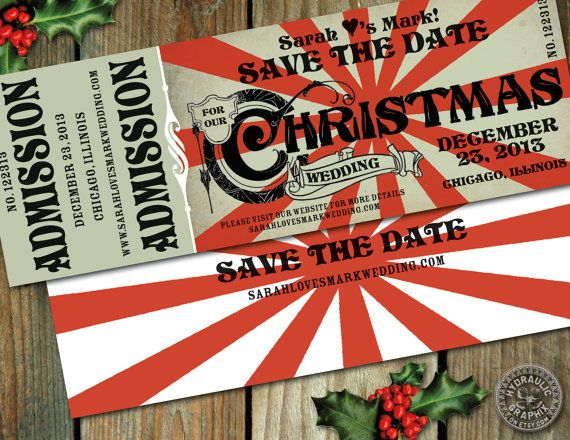 Christmas Wedding Save the Date Ticket, Printable Ticket - printable ticket invitations