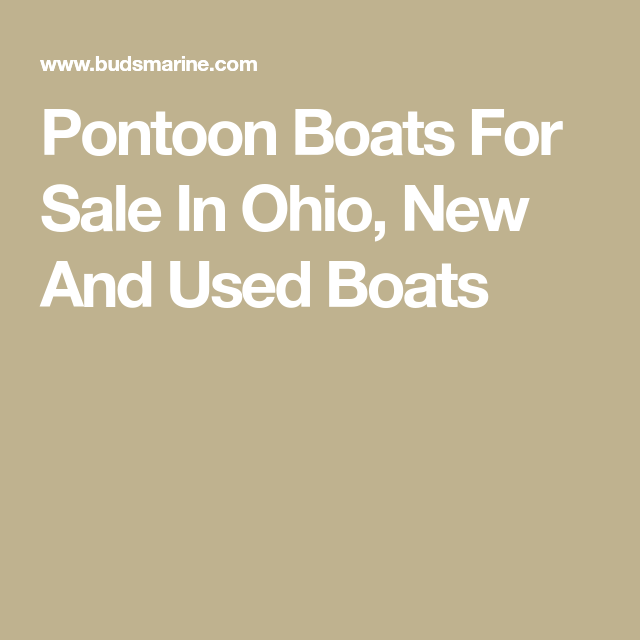 Pontoon Boats For Sale In Ohio New And Used Boats Boat