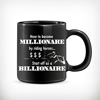 Horse mug how to became a millionaire riding horses funny horse horse mug how to became a millionaire riding horses funny horse mug equestrian negle Gallery