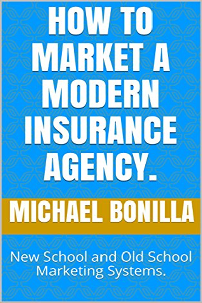 2018 How To Market A Modern Insurance Agency New School And Old