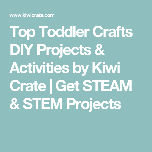 Top Toddler Crafts DIY Projects & Activities by Kiwi Crate | Get STEAM & STEM Projects