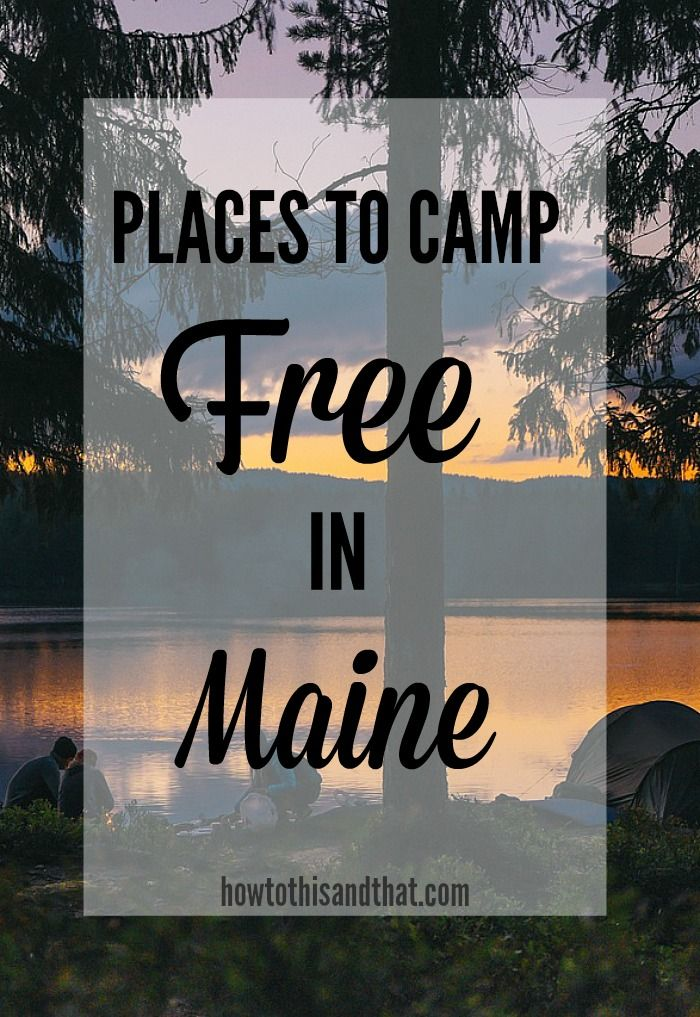 Free Camping In Maine Primitive And Sites With Facilities Camping In Maine Free Camping Maine Travel