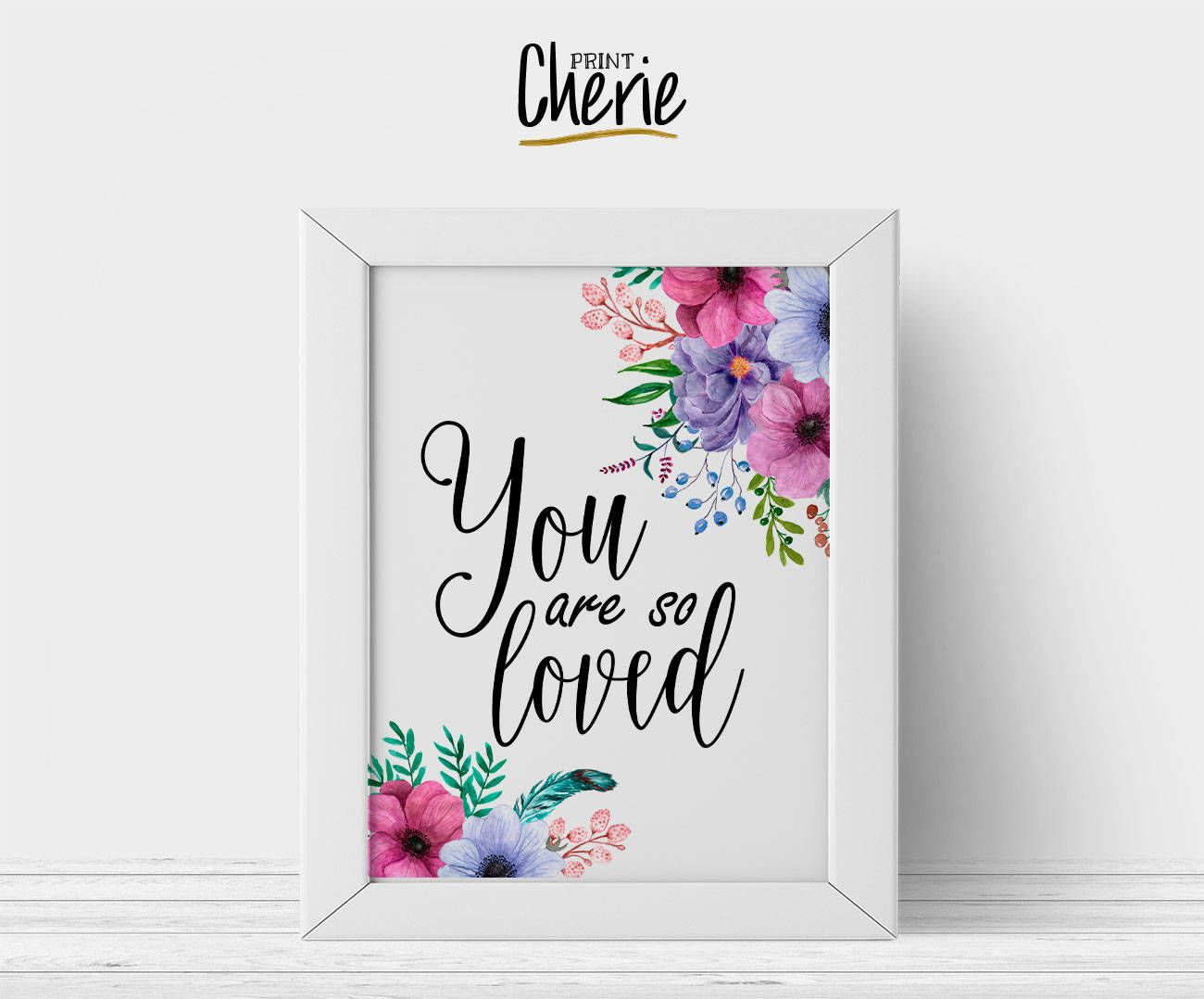 You Are So Loved Printable Floral Quote Wall Art DIY Rustic Home Decor