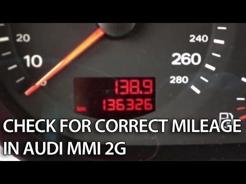 How to check for correct mileage in Audi MMI 2G (A4, A5, A6