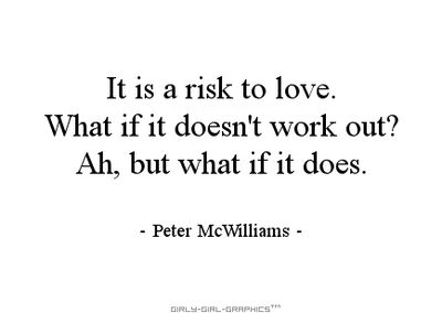 Take A Chance On Love 3 Quotes To Live By Outing Quotes Quotes