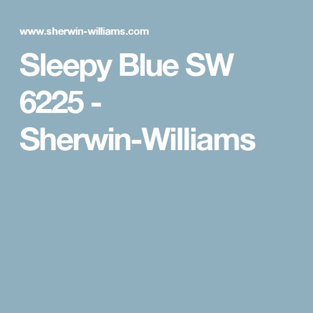 Sleepy Blue Sw 6225 Sherwin Williams For The Home