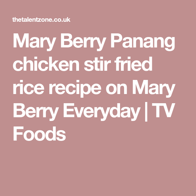 Mary Berry Panang Fried Rice