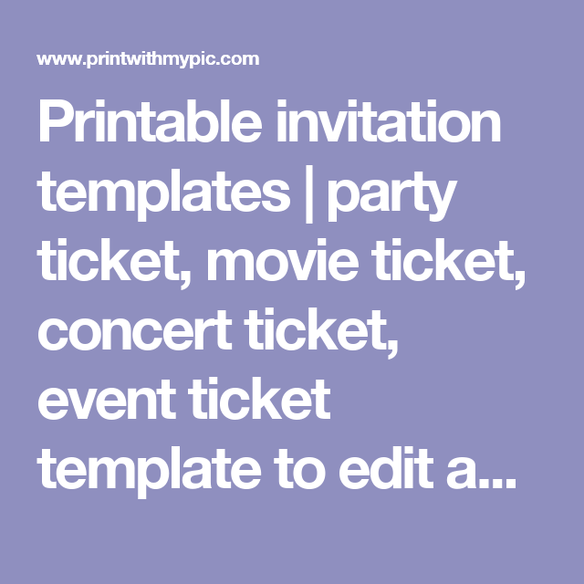 printable invitation templates party ticket movie ticket concert ticket event ticket template to edit and print