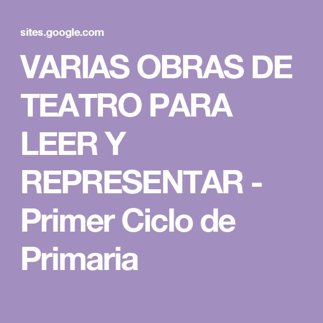 Varias Obras De Teatro Para Leer Y Representar Primer Ciclo De Primaria Teatro Para Ninos Obras De Teatro Infantiles Obras De Teatro