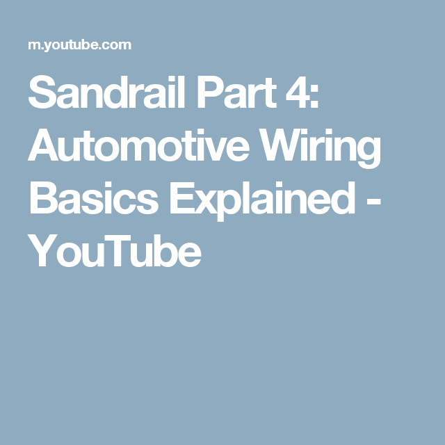 Sandrail Part 4: Automotive Wiring Basics Explained - YouTube | vw ...