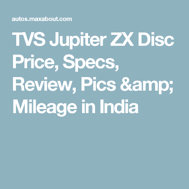 Tvs Jupiter Zx Disc Price Specs Review Pics Mileage In India