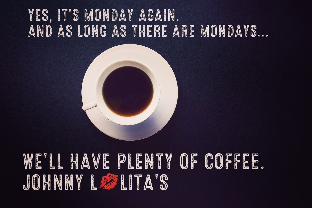 Make Your Monday great! Lolita☕️