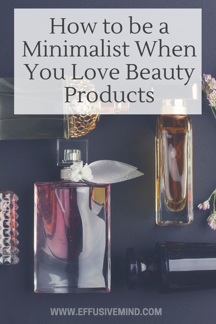 How to Be a Minimalist When You Love Beauty Products images