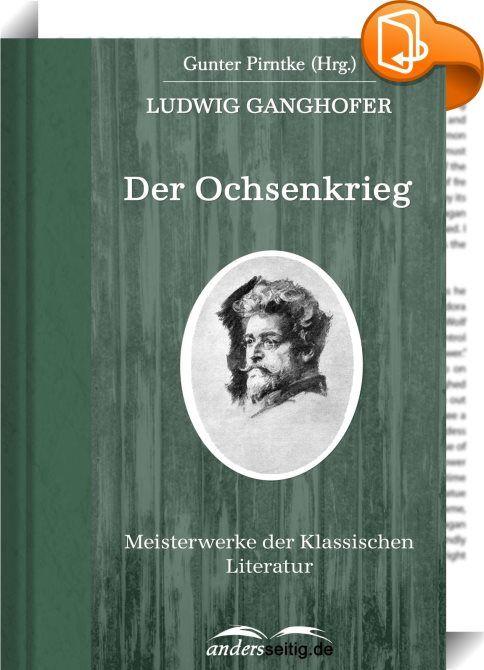 Der Ochsenkrieg    ::  Auch in 'Der Ochsenkrieg' beschreibt Ganghofer das Leben der einfachen, ländlichen Bevölkerung in Bayern. Der historische Roman spielt im 15 Jahrhundert. Wie der Titel verrät, geht es um eine Angelegenheit, die zunächst als eine Belanglosigkeit beginnt, sich aber bald in einen unerbitterlichen Konflikt auswächst.