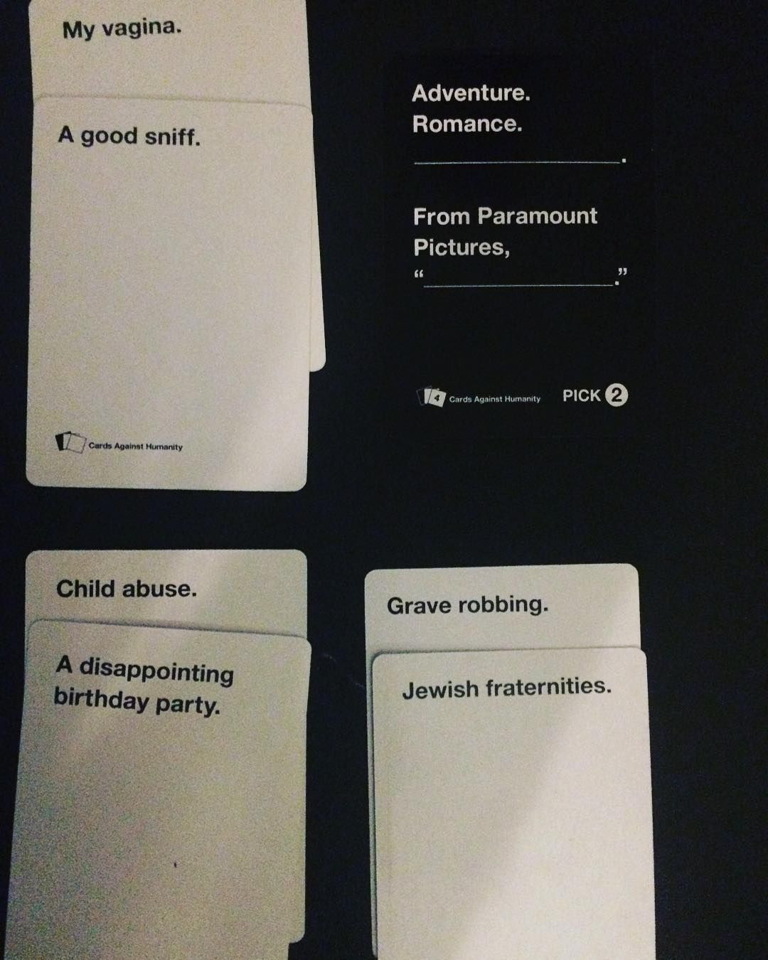 That one round of cardsagainsthumanity where we all had FIRE