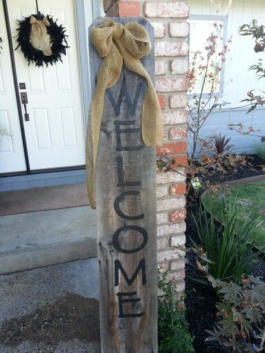 Welcome Sign Using Old Fence Board Crafts Misc Pinterest Fence
