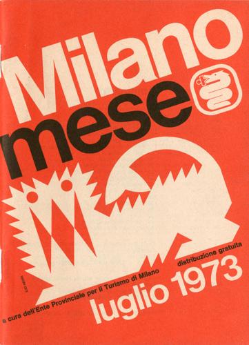 Milano mese, luglio 1973 - Periodico E.P.T. di Milano / Progetto grafico di Ilio Negri (1926-1974)