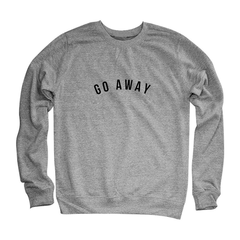 e1f182636e832 Go Away Sweatshirt   My Favorite Sweatshirt   Pinterest   Hoodies ...
