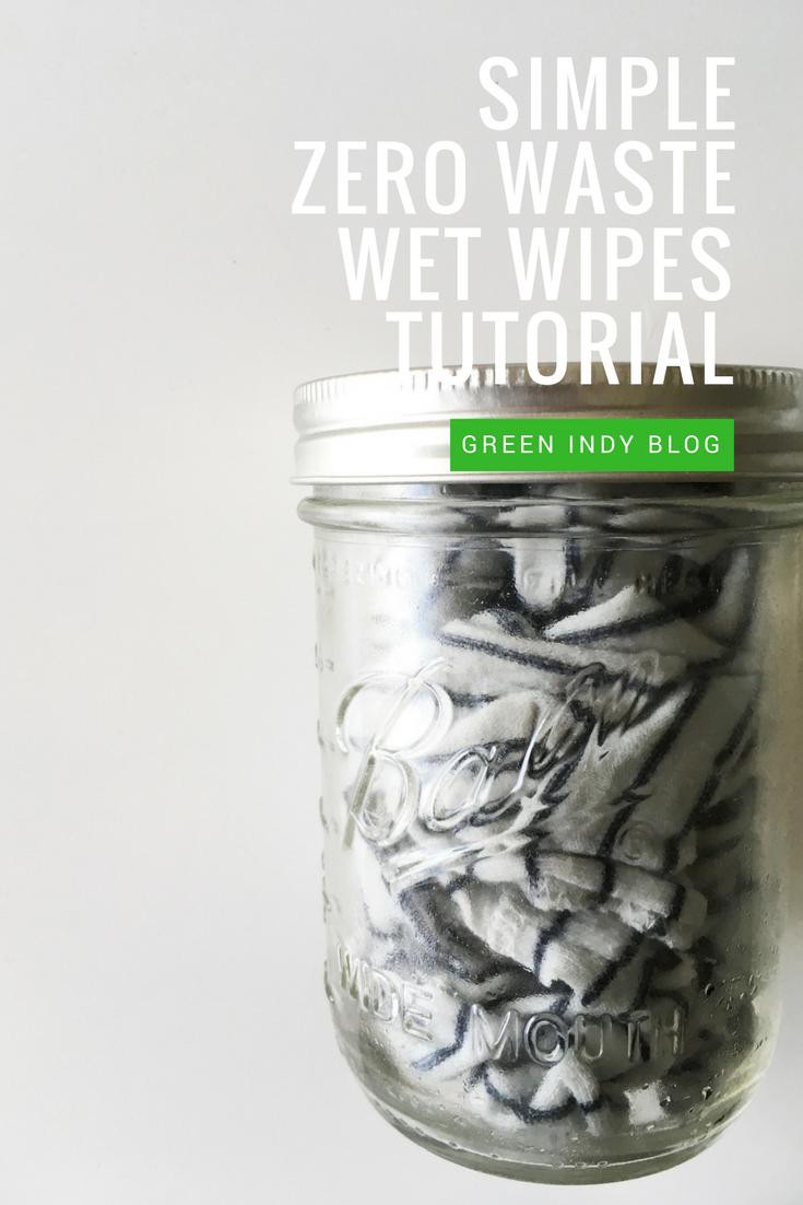 Super simple zero waste wet wipes tutorial - Green Indy Blog | Zero ...