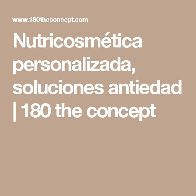 Nutricosmética personalizada, soluciones antiedad | 180 the concept