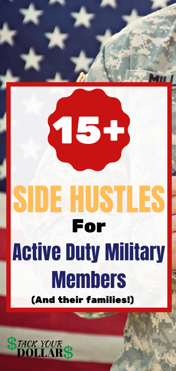 The BEST side hustles for active duty military members and their families. If you are a stay at home military spouse and need legitimate side hustle ideas to make more money from home or around the military base, you will find plenty of side hustle ideas here. These ideas work whether you are active duty navy, army, air force, marine corps or coast guard. These side job ideas are great for military members or military spouses. #militarymoney #militaryfinance #stackyourdollars #sidehustles #jobs