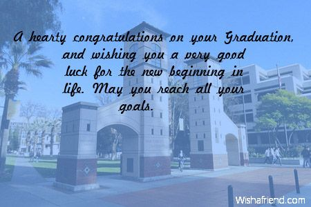 A hearty congratulations on your Graduation, and wishing you