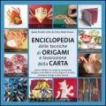 Enciclopedia delle tecniche di origami e lavorazione della carta di Brodek » Rete Bibliotecaria Bresciana e Cremonese