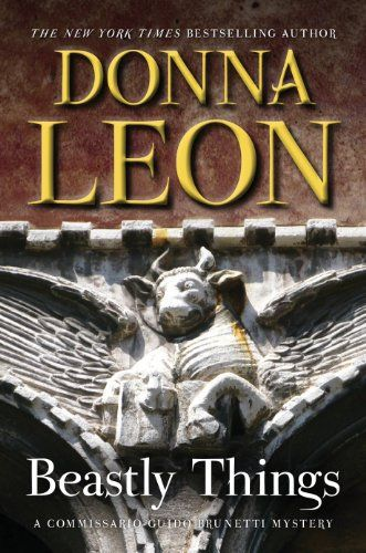 Beastly Things: A Commissario Guido Brunetti Mystery (Commissario Brunetti Book 21) by Donna Leon
