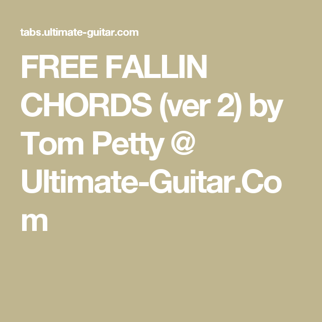 Free Fallin Chords Ver 2 By Tom Petty Ultimate Guitar