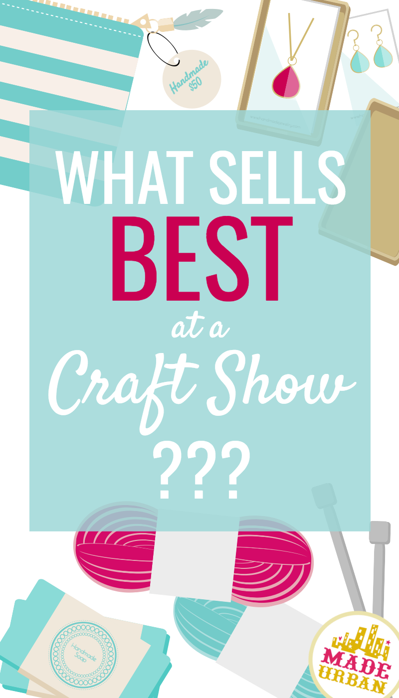 What Sells Best At A Craft Show Find Out Selling My Work Craft
