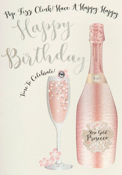 Prosecco Birthday Card Happy Birthday Wishes Cards Happy Birthday Greetings Friends Happy Birthday Greetings