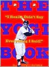 "The Yogi Book: ""I Really Didn't Say Everything I Said!"""