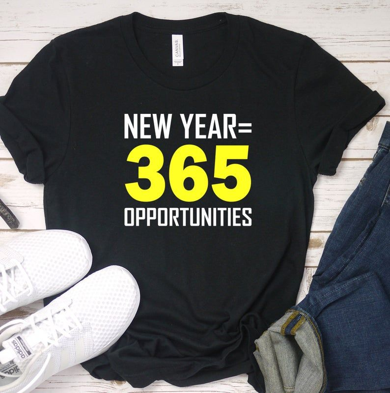 Motivational Inspirational Shirt / New Year 365