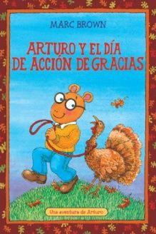 Arturo y El Dia de Accion de Gracias (Arthur's Thanksgiving) (Una Aventura De Arturo / An Arthur Adventure) (Spanish Edition) , 978-0613282765, Marc Tolon Brown, Turtleback Books