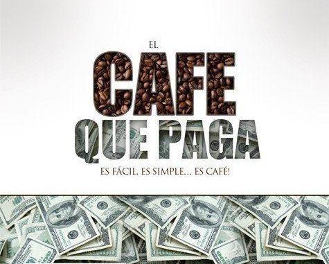 EL CAFE QUE PAGA
