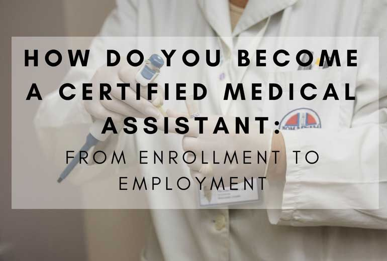 How do you a certified medical assistant medical